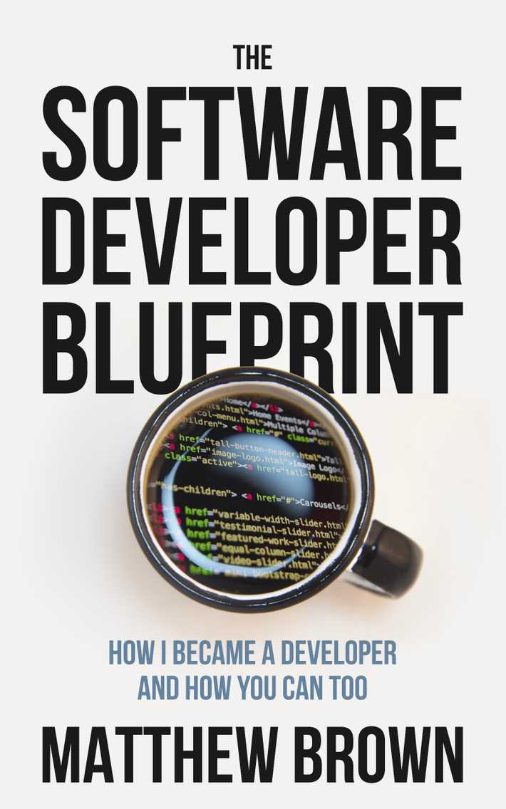 The Software Develop Blueprint: How I Became a Developer and How You Can Too
